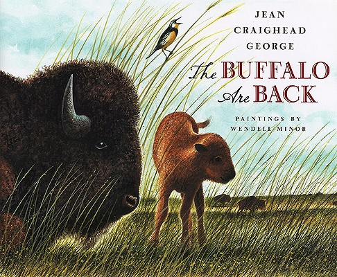 The Buffalo Are Back By George, Jean Craighead/ Minor, Wendell (ILT)