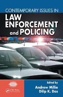 Contemporary Issues in Law Enforcement and Policing By Millie, Andrew (EDT)/ Das, Dilip K. (EDT)